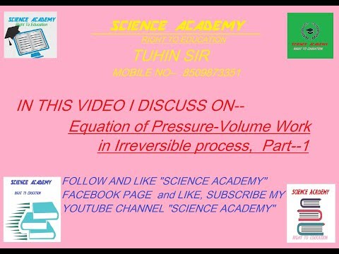 THERMODYNAMICS----EQUATION OF PRESSURE-VOLUME WORK  IN IRREVERSIBLE PROCESS,  PART-1
