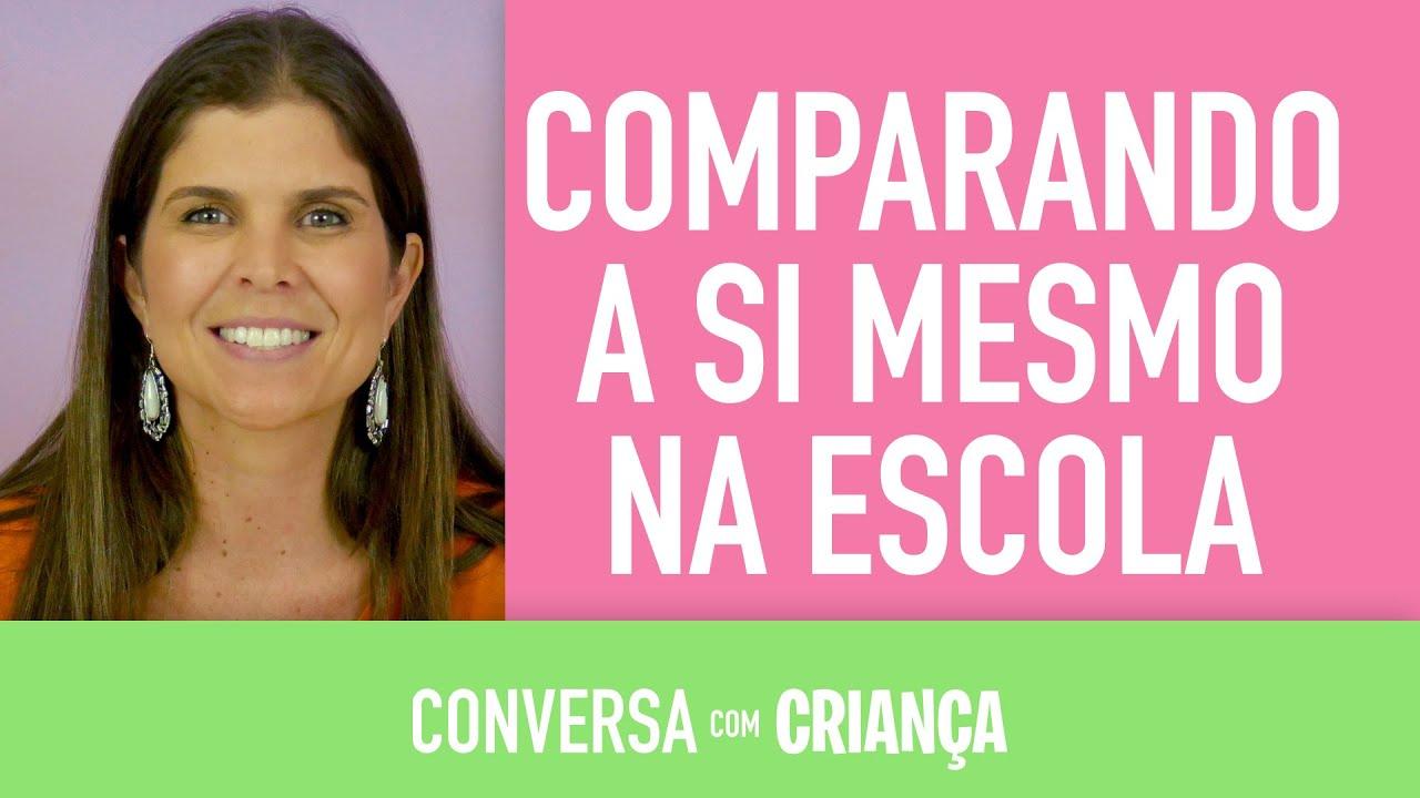 Comparando a si mesmo na escola | Conversa com Criança