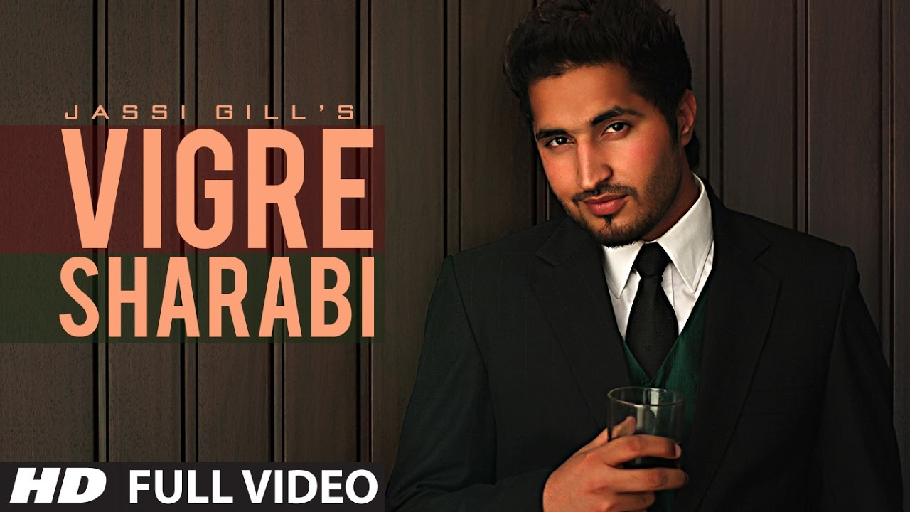 Vigre Sharabi - jassi gill new song