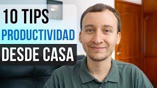 Video: 10 Tips Para Ser Más Productivo Si Trabajas Desde Casa