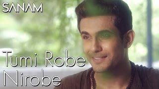Sanam | Tumi Robe Nirobe | Rabindra Sangeet