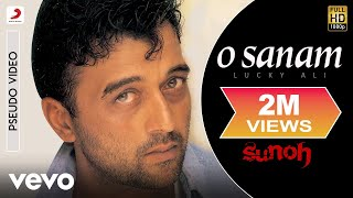 O Sanam - Sunoh | Lucky Ali | Official Hindi Pop Song - YouTube