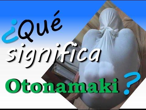 ¿Qué significa otonamaki?