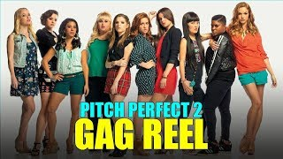 Pitch Perfect 2 Bloopers/Gag Reel (HD) Anna Kendrick, Brittany Snow, Rebel Wilson
