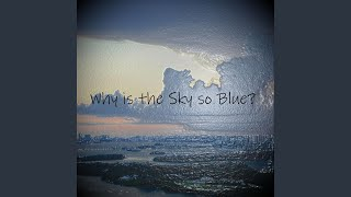 Why Is the Sky So Blue?
