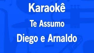 Karaokê Te Assumo   Diego E Arnaldo