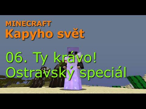 Minecraft - Kapyho svět 06: Ty krávo! Ostravský speciál