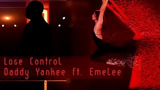 Lose Control - Daddy Yankee ft. Emelee