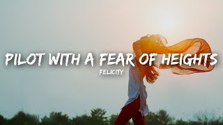 Felicity - Pilot With A Fear Of Heights (Lyrics) - YouTube
