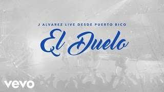 J Alvarez - El Duelo (Live Audio Video)