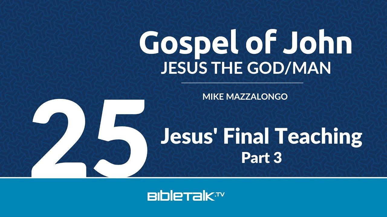 25. Jesus' Final Teaching - Part 3