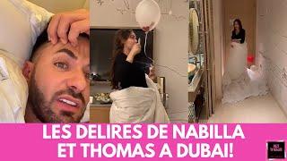 LES DELIRES DE NABILLA ET THOMAS A DUBAI!