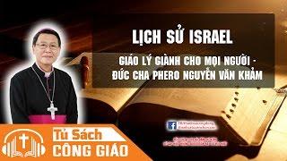 Lịch Sử Israel - Bài Giảng Của Đức Giám Mục GM. Phêrô Nguyễn Văn Khảm