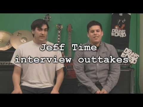 Dennis is Dead's Jeff Time interview outtakes