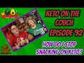 Keto on the Couch, episode 92 | How do I stop snacking on keto?
