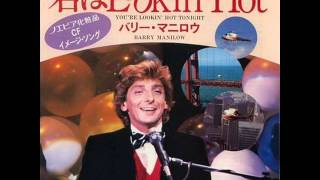 Barry Manilow - You're Lookin' Hot Tonight (1983)