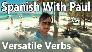 Versatile Verbs! - Learn Spanish With Paul