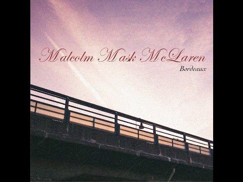 『Bordeaux』フルPV ( Malcolm Mask McLaren #MalcolmMaskMcLaren )