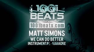 MATT SIMONS   We Can Do Better   Instrumental Karaoke