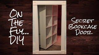 On The Fly...DIY Secret Bookcase Door