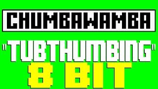 Tubthumping [8 Bit Tribute to Chumbawamba] - 8 Bit Universe