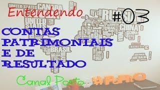 Contas Patrimoniais E Contas De Resultado - #03 - Contabilidade Aplicada Em Negócios