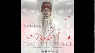 Nada Como El Primer Amor (Audio) - Lil Santana (Video)