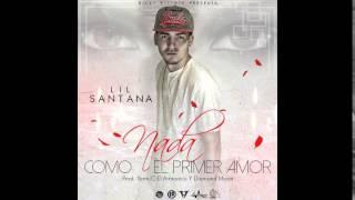 Nada Como El Primer Amor (Audio) - Lil Santana  (Video)