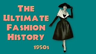 THE ULTIMATE FASHION HISTORY: The 1950s