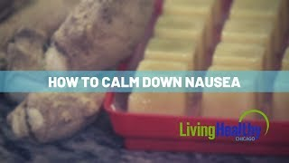 Nausea Fighting Foods | Living Healthy Chicago