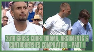 Tennis Grass Court Fights & Drama 2019 | Part  1 | Wimbledon, Birmingham, Queens | Kyrgios' Racket