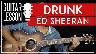 Drunk Guitar Tutorial - Ed Sheeran Guitar Lesson  🎸 |Easy Chords + TAB|