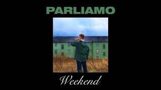 Parliamo   Weekend