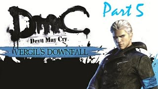 DmC Devil May Cry Virgil's Downfall Part 5 - Goodbye Mother