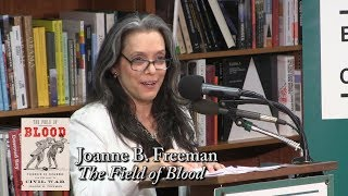"""Joanne B.  Freeman, """"The Field of Blood"""""""