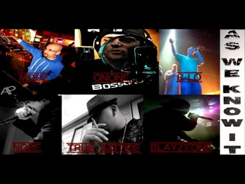 As We Know It - Prod. MozezBeats Ft. OnOne,BlayzeOne,B-LO,True Justice,Modz & Nobe