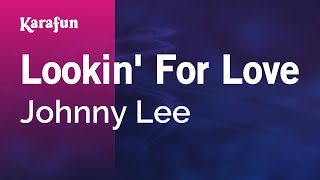 Karaoke Lookin' For Love - Johnny Lee *