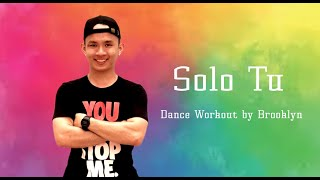 Tito El Bambino , IAmChino   Solo Tu | Dance Workout Choreography By Brook