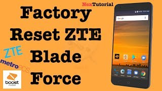 How to Hard Reset Boost Mobile ZTE Blade Force | Factory Reset At&t ZTE Blade Spark | NexTutorial