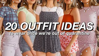 20 OUTFIT IDEAS!! Aka What To Wear Once Were Out Of Quarantine Lol