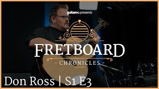 Don Ross | Fretboard Chronicles | S1 E3