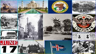 TODAY IN HISTORY - 17 JUNE - ON THIS DAY HISTORICAL EVENTS