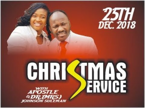 Christmas Service, 25th Dec 2018. LIVE with Apostle Johnson Suleman