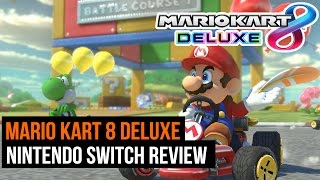 Mario Kart 8 Deluxe - Switch Review
