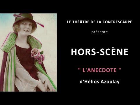 Découvrez le « HORS-SCÈNE • L'ANECDOTE » d'Hélios AZOULAY, auteur, comédien, metteur en...