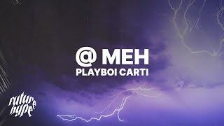 Playboi Carti - @ MEH (Lyrics)