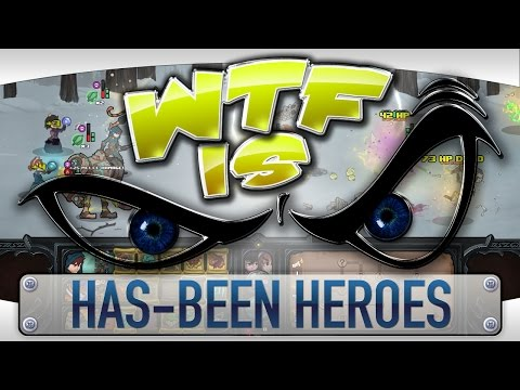 WTF Is... - Has-Been Heroes ? - YouTube video thumbnail