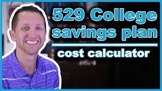 529 College Savings Plan Cost Calculator