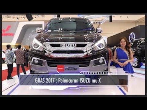 GIIAS 2017 : Peluncuran ISUZU mu-X I OTO.COM
