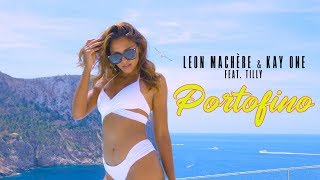 Leon Machère & Kay One - Portofino ☀️ ft. Tilly (Official Video)